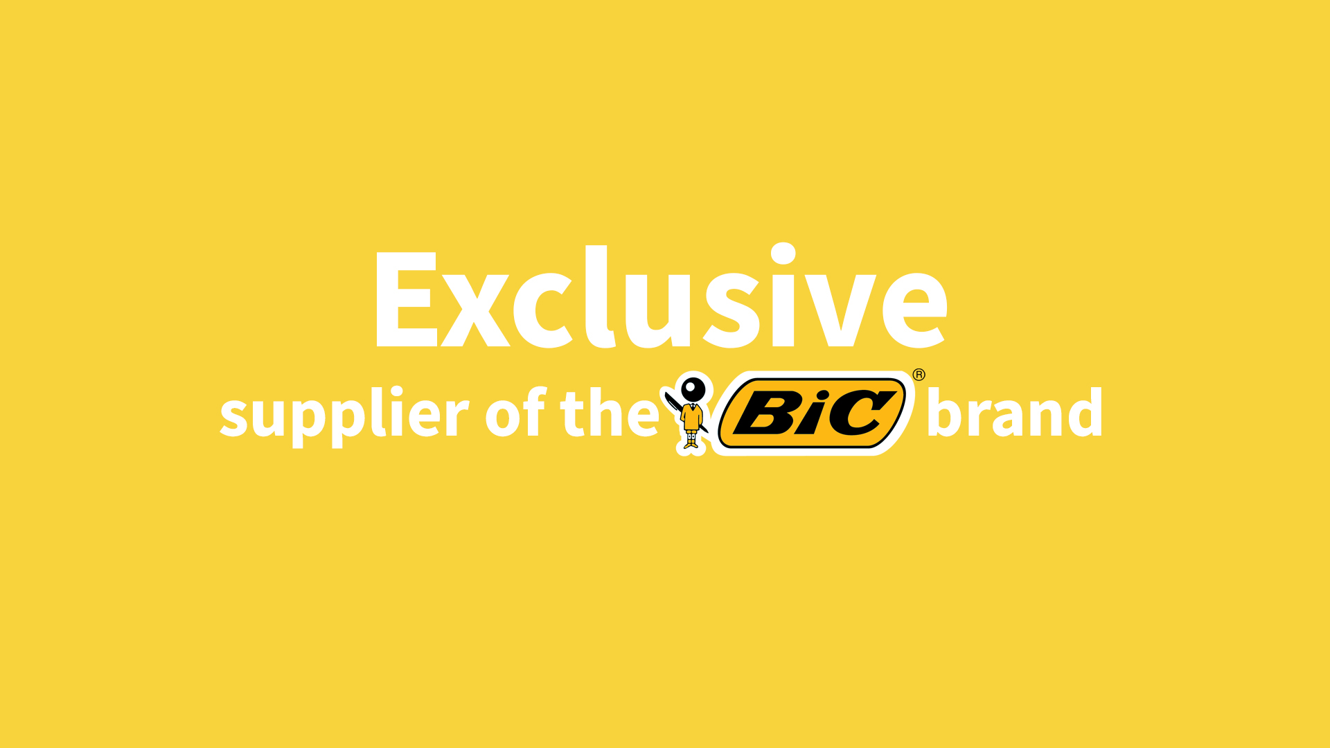Exclusive Distributor of BIC brand